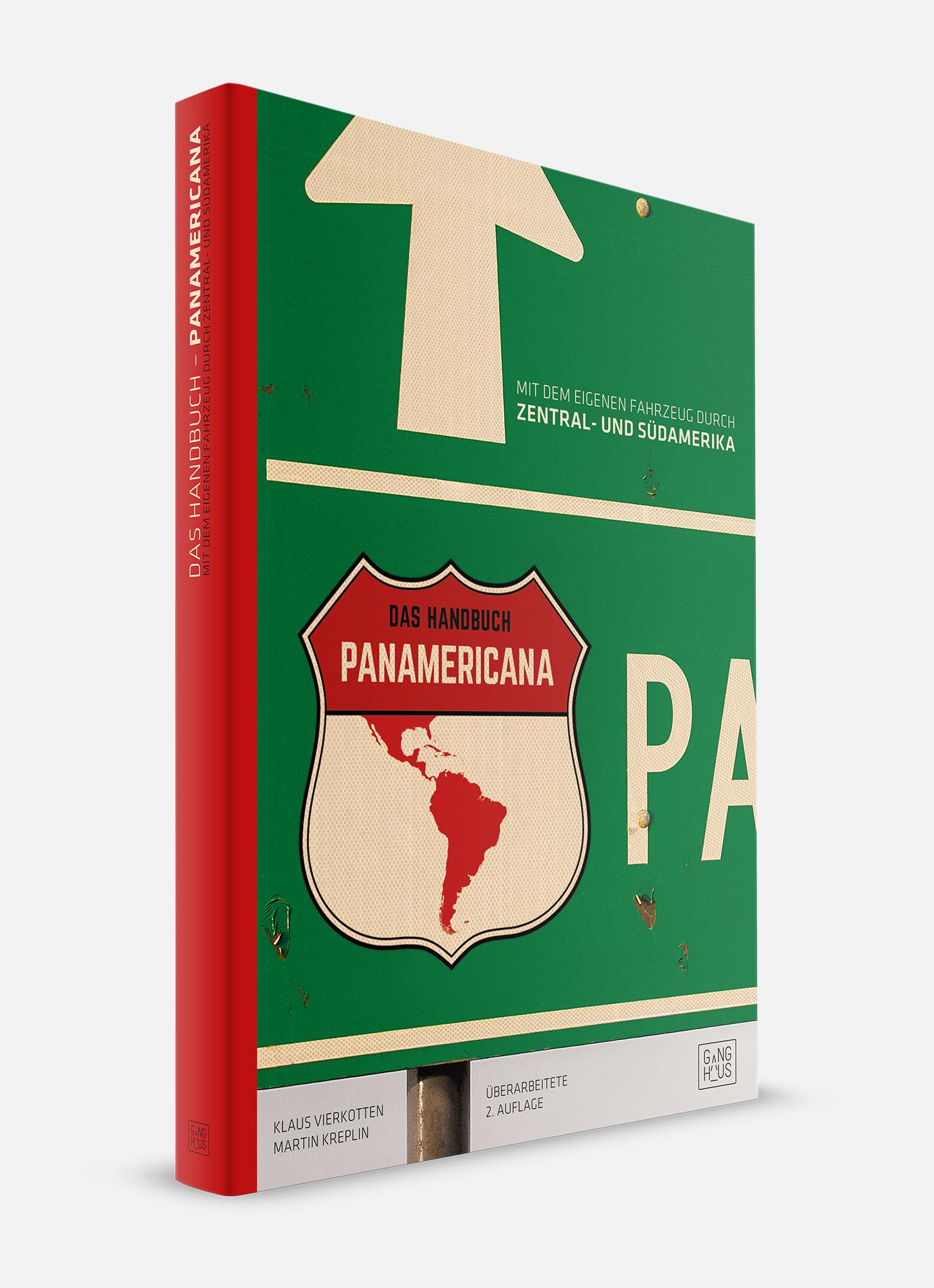 Das Handbuch: Panamericana - Mit dem eigenen Fahrzeug durch Zentral- und Südamerika