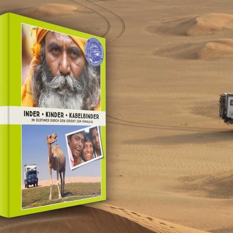 Inder - Kinder - Kabelbinder - Im Oldtimer durch den Orient zum Himalaja - Buch