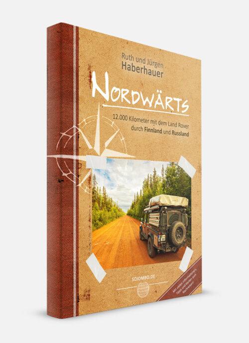 Nordwärts - 12.000 km mit dem Land Rover durch Finnland und Russland