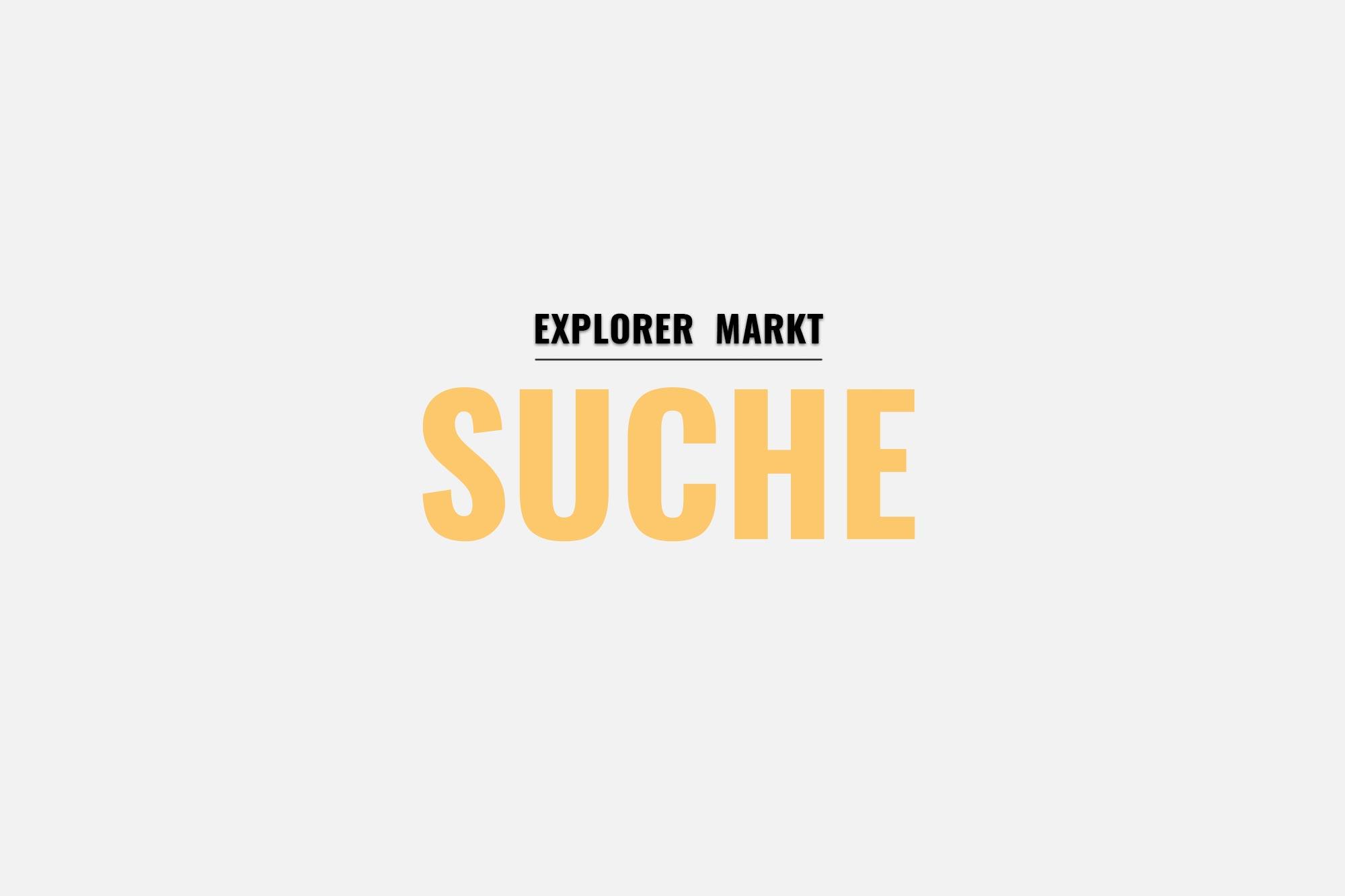 EXPLORER Markt Suche