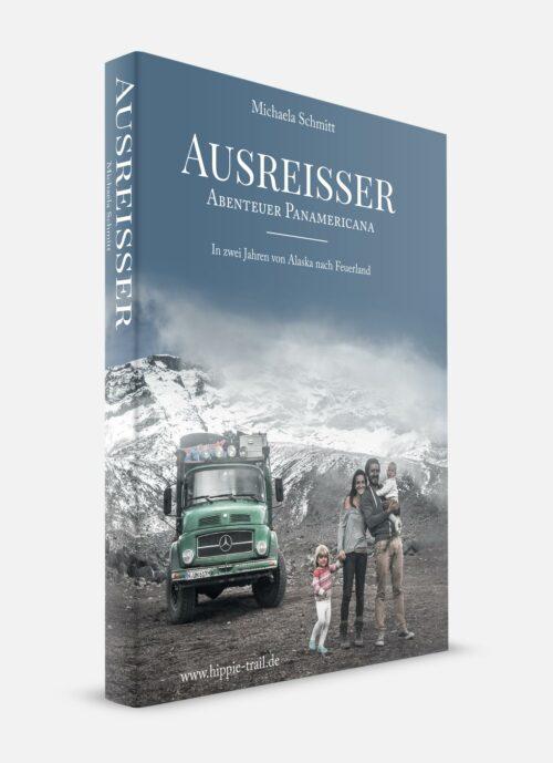 Panamericana Buch - AUSREISSER. Abenteuer Panamericana - In zwei Jahren von Alaska nach Feuerland - Michaela Schmitt