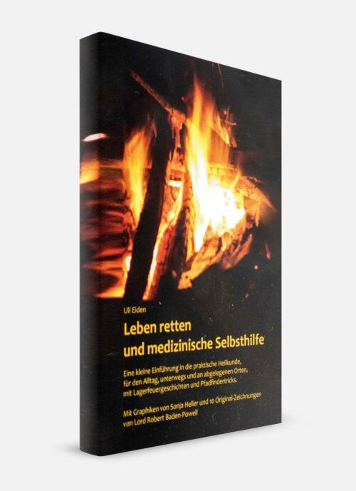 Leben retten und medizinische Selbsthilfe - Buch - Dr. Uli Eiden